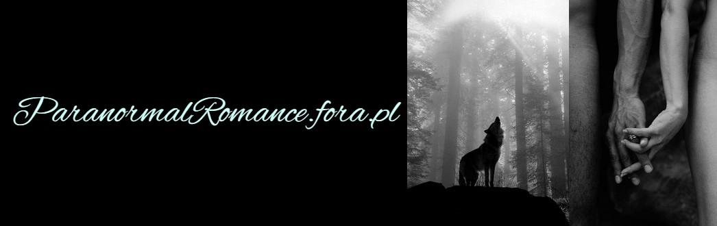 Forum www.paranormalromance.fora.pl Strona Główna